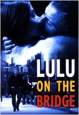 Lulu on the Bridge : Affiche