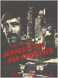 Slaughter in San Francisco : Affiche