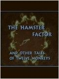 The Hamster Factor and other Tales of Twelve Monkeys : Affiche