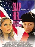 Slap her, she's French : Affiche