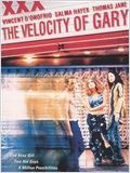 The Velocity of Gary : Affiche