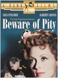 Beware of pity : Affiche