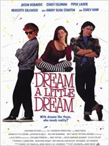Dream a Little Dream : Affiche